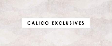 Calico Exclusives