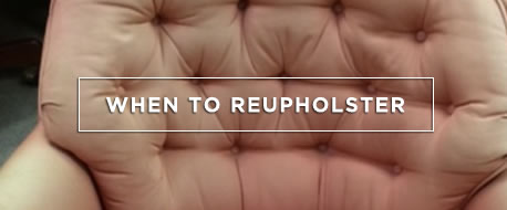 Reupholstery - When is it worth reupholstering
